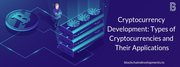 Cryptocurrency Development: Types of Cryptocurrencies
